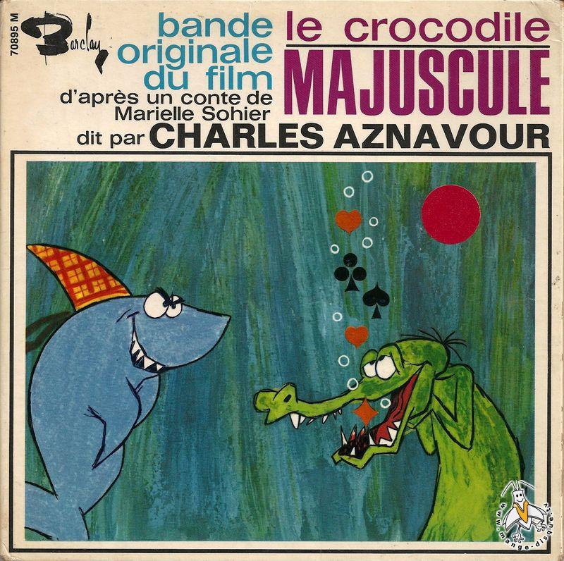 [Jeu] Suite d'images !  Disque-bg-2986-dessin-anime-crocodile-majuscule-le-crocodile-majuscule-dit-par-charles-aznavour