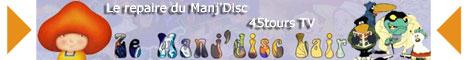 une visite sur : Manj'Disc TV ?